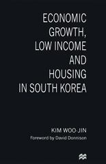 Economic Growth, Low Income and Housing in South Korea 1st Edition 9781349250813 1349250813