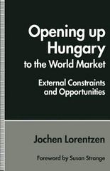 Opening up Hungary to the World Market 1st Edition 9781349238729 1349238724