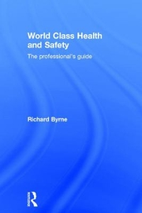 World Class Health and Safety 1st Edition 9781317292302 1317292308