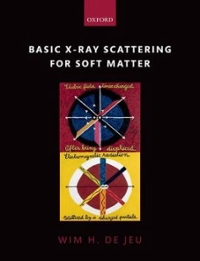Basic X-Ray Scattering for Soft Matter 1st Edition 9780198728672 0198728670