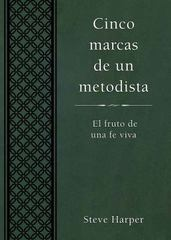 Five Marks of a Methodist, Spanish Edition 1st Edition 9781501824739 1501824732