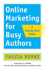 Online Marketing for Busy Authors 1st Edition 9781626567863 1626567867