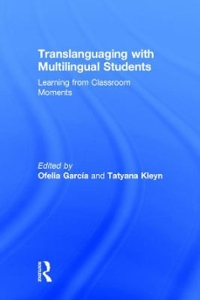 Translanguaging with Multilingual Students 1st Edition 9781317442370 1317442377