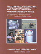 Artificial Insemination & Embryo Transfer of Dairy & Beef Cattle Including Information Pertaining to Goats, Sheep, Horses, Swine and Other Animals 9th edition 9780131122789 0131122789