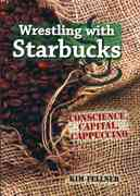 Wrestling with Starbucks 1st Edition 9780813543208 0813543207