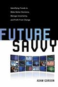 Future Savvy 1st Edition 9780814409121 0814409121