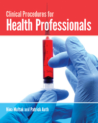 Clinical Procedures for Health Professionals 1st Edition 9781284114638 1284114635