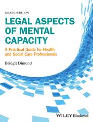 Legal Aspects of Mental Capacity 2nd Edition 9781119045359 1119045355