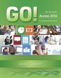 GO! with Microsoft Access 2016 Comprehensive 1st Edition 9780134443935 0134443934