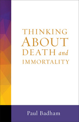 Thinking About Death and Immortality 1st Edition 9781506400969 1506400965