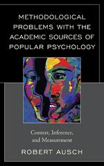 Methodological Problems with the Academic Sources of Popular Psychology 1st Edition 9781498524155 149852415X