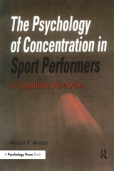 The Psychology of Concentration in Sport Performers 1st Edition 9781317716037 1317716035