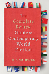 The Complete Review Guide to Contemporary World Fiction 1st Edition 9780231518505 0231518501