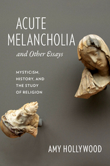 Acute Melancholia and Other Essays 1st Edition 9780231527439 0231527438