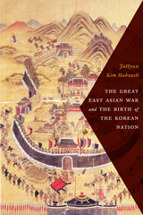 The Great East Asian War and the Birth of the Korean Nation 1st Edition 9780231540988 0231540981