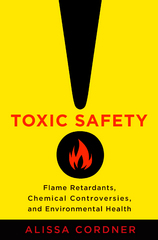 Toxic Safety 1st Edition 9780231541381 0231541384