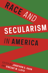 Race and Secularism in America 1st Edition 9780231541275 0231541279