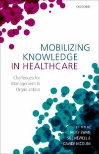Mobilizing Knowledge in Healthcare 1st Edition 9780198738237 0198738234