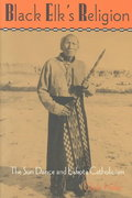 Black Elk's Religion 1st Edition 9780815603641 0815603649