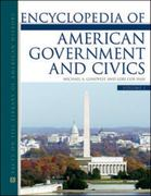 Encyclopedia of American Government and Civics 0 9780816066162 0816066167