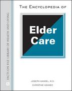 The Encyclopedia of Elder Care 2nd edition 9780816072163 0816072167