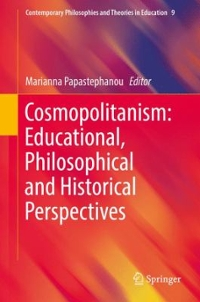 Cosmopolitanism: Educational, Philosophical and Historical Perspectives 1st Edition 9783319304304 3319304305