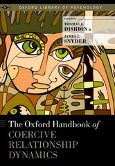 The Oxford Handbook of Coercive Relationship Dynamics 1st Edition 9780199324569 0199324565