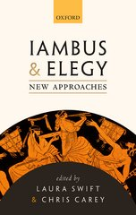Iambus and Elegy: New Approaches 1st Edition 9780191003974 0191003972