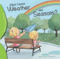 What Causes Weather and Seasons 1st Edition 9781438008929 1438008929