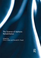 The Science of Aphasia Rehabilitation 1st Edition 9781317625094 1317625099