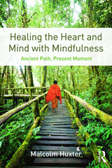 Healing the Heart and Mind with Mindfulness 1st Edition 9781317505402 1317505409
