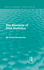 The Elements of Vital Statistics (Routledge Revivals) 1st Edition 9781317442882 1317442881