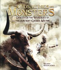 Gods, Heroes, and Monsters 1st Edition 9780764168543 0764168541