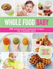 Whole Food Baby 1st Edition 9781438008325 1438008325
