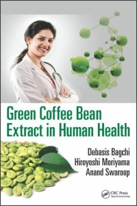 Green Coffee Bean Extract in Human Health 1st Edition 9781498716383 1498716385