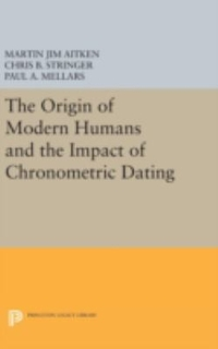 The Origin of Modern Humans and the Impact of Chronometric Dating 1st Edition 9780691633275 0691633274