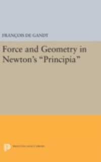 "Force and Geometry in Newton's ""Principia"" 1st Edition 9780691631981 0691631980"