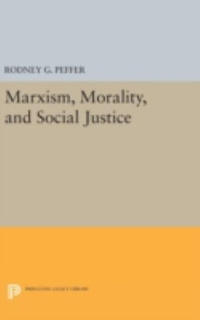 Marxism, Morality, and Social Justice 1st Edition 9780691637259 0691637253