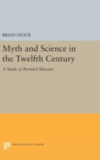 Myth and Science in the Twelfth Century 1st Edition 9780691646350 069164635X