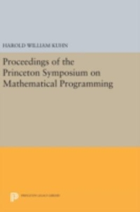 Proceedings of the Princeton Symposium on Mathematical Programming 1st Edition 9780691647463 0691647461