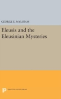 Eleusis and the Eleusinian Mysteries 1st Edition 9780691648873 0691648875