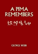 A Pima Remembers 1st Edition 9780816507863 0816507864