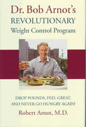 Dr. Bob Arnot's Revolutionary Weight Control Program 0 9780316051729 0316051721