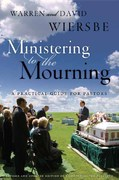 Ministering to the Mourning 2nd edition 9780802412416 0802412416
