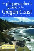 The Photographer's Guide to the Oregon Coast 0 9780881505344 088150534X