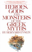 Heroes, Gods and Monsters of the Greek Myths 0 9780553259209 0553259202