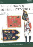 British Colours & Standards 1747–1881 (1) 0 9781841762005 1841762008