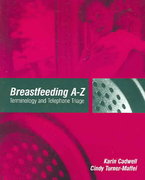 Breastfeeding A-Z: Terminology And Telephone Triage 1st edition 9780763735333 0763735337