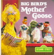 Big Bird's Mother Goose (Sesame Street) 1st edition 9780394867458 0394867459