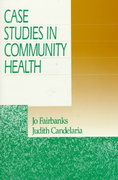 Case Studies in Community Health 1st Edition 9780761914051 0761914056